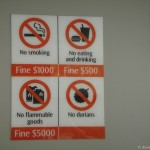 Singapore Signs – No Smoking Eating Flammable goods and No Durians